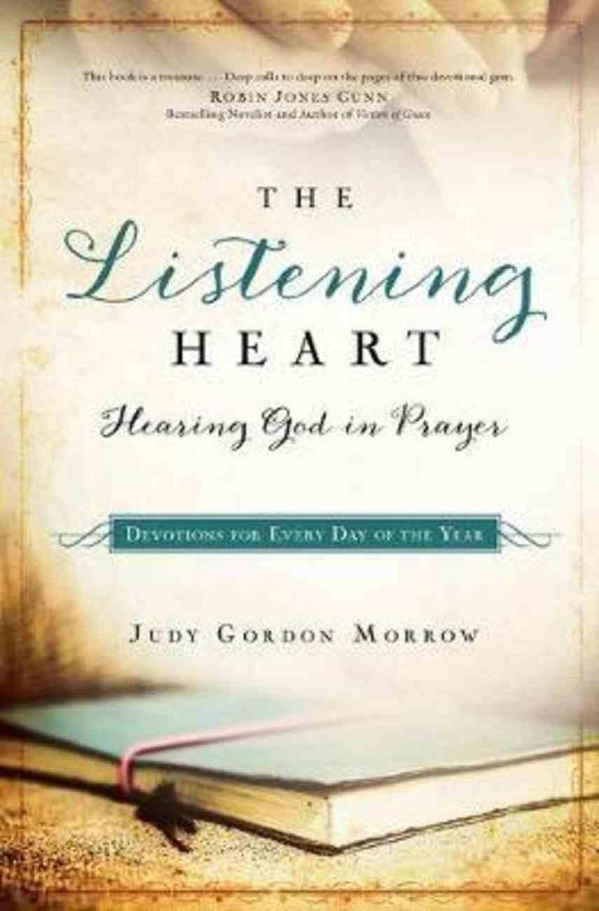 The Listening Heart: Hearing God in Prayer Paperback