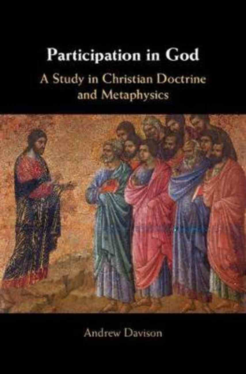 Participation in God: A Study in Christian Doctrine and Metaphysics Hardback