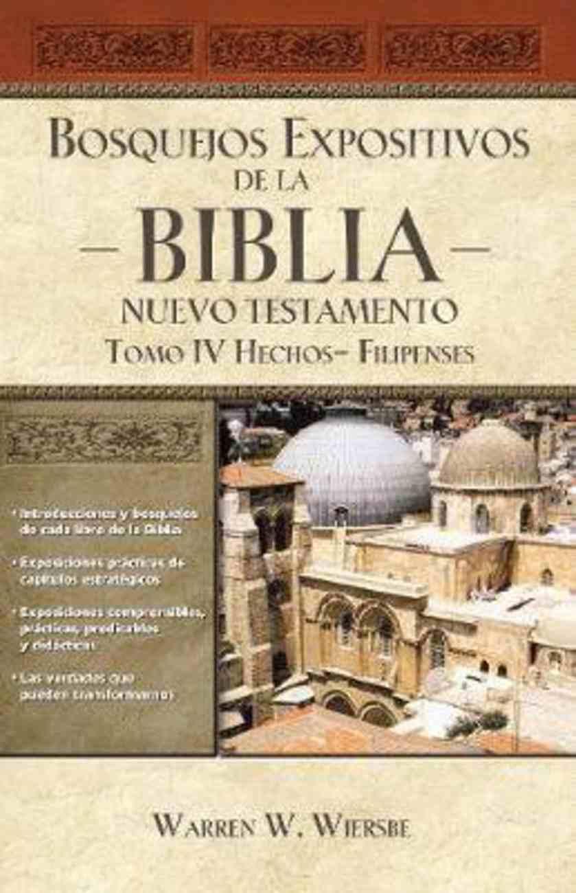 Bosquejos Expositivos De La Biblia, Tomo IV: Hechos - Filipenses Paperback