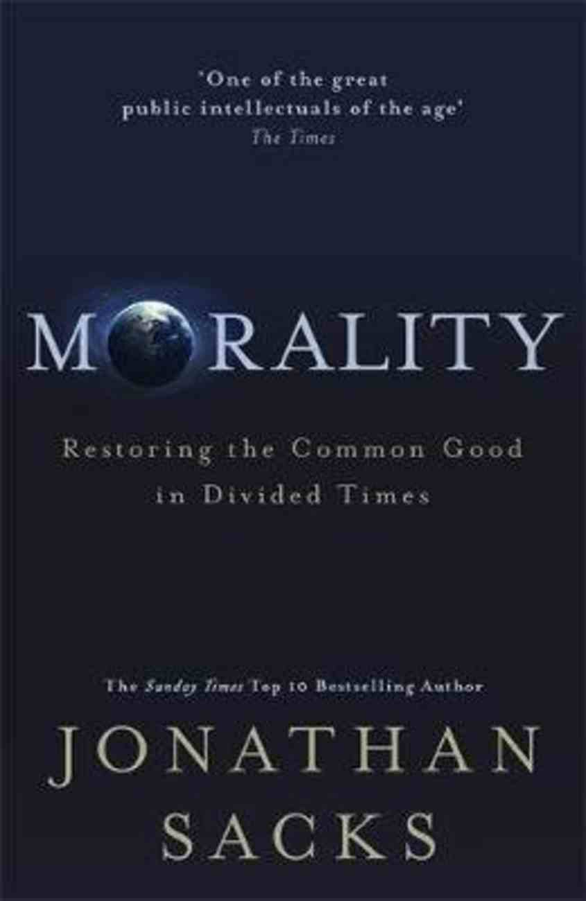 Morality: Why We Need It and How to Find It Hardback