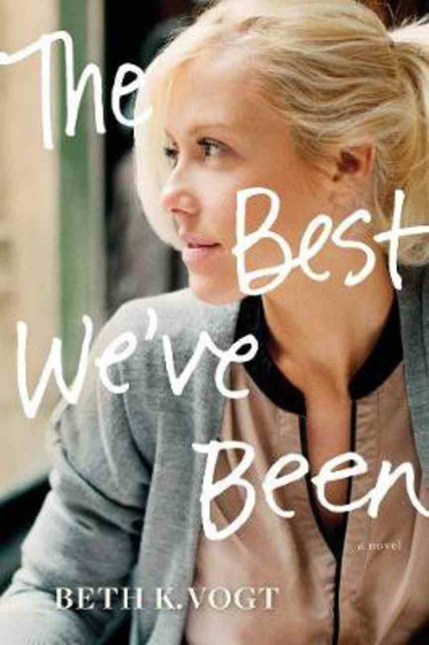 The Best We've Been (#03 in The Thatcher Sisters Series) Paperback