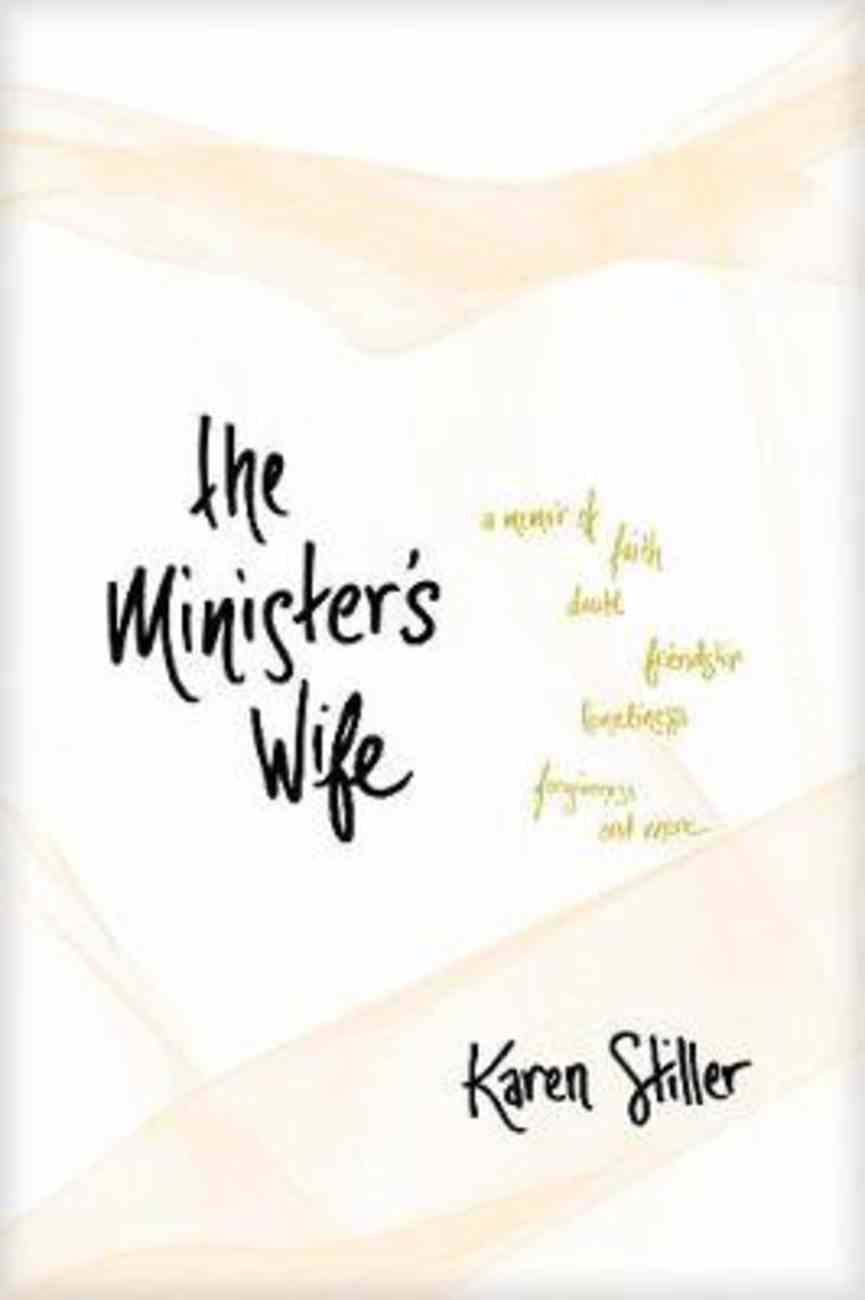 The Minister's Wife: A Memoir of Faith, Doubt, Friendship, Loneliness, Forgiveness, and More Paperback
