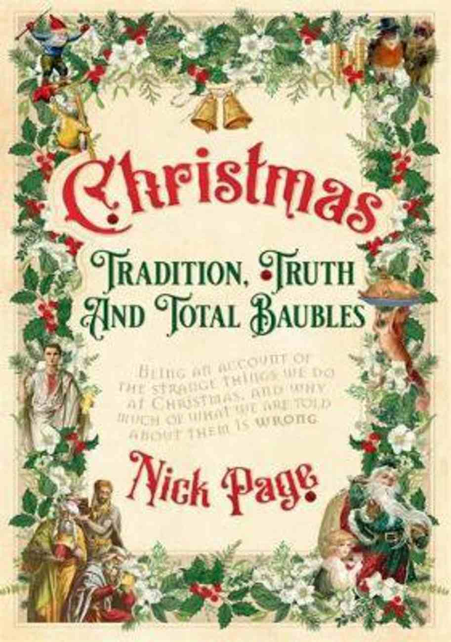 Christmas: Tradition, Truth and Total Baubles Hardback