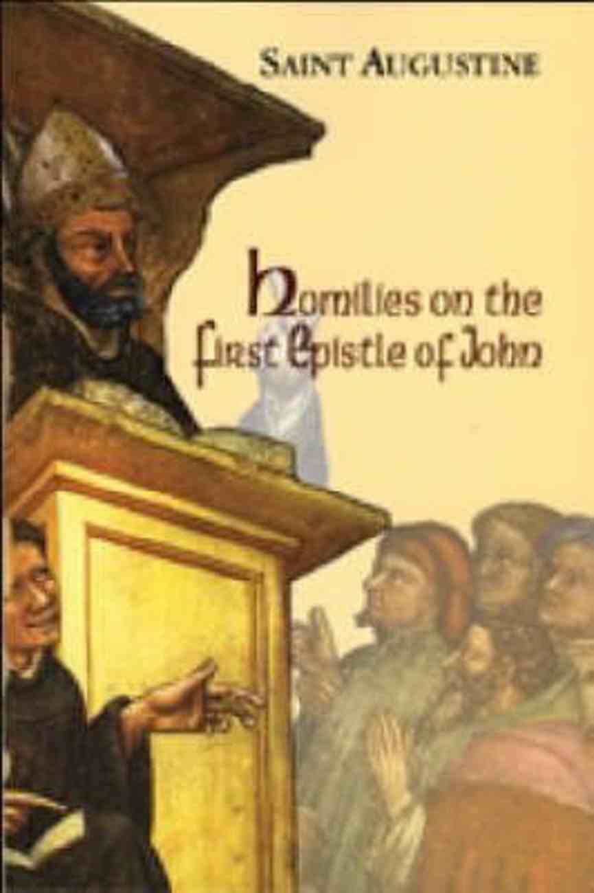 Homilies on the First Epistle of John (#14 in Works Of Saint Augustine Series) Paperback