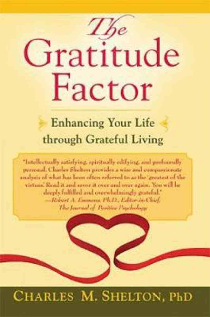 The Gratitude Factor: Enhancing Your Life Through Grateful Living Paperback
