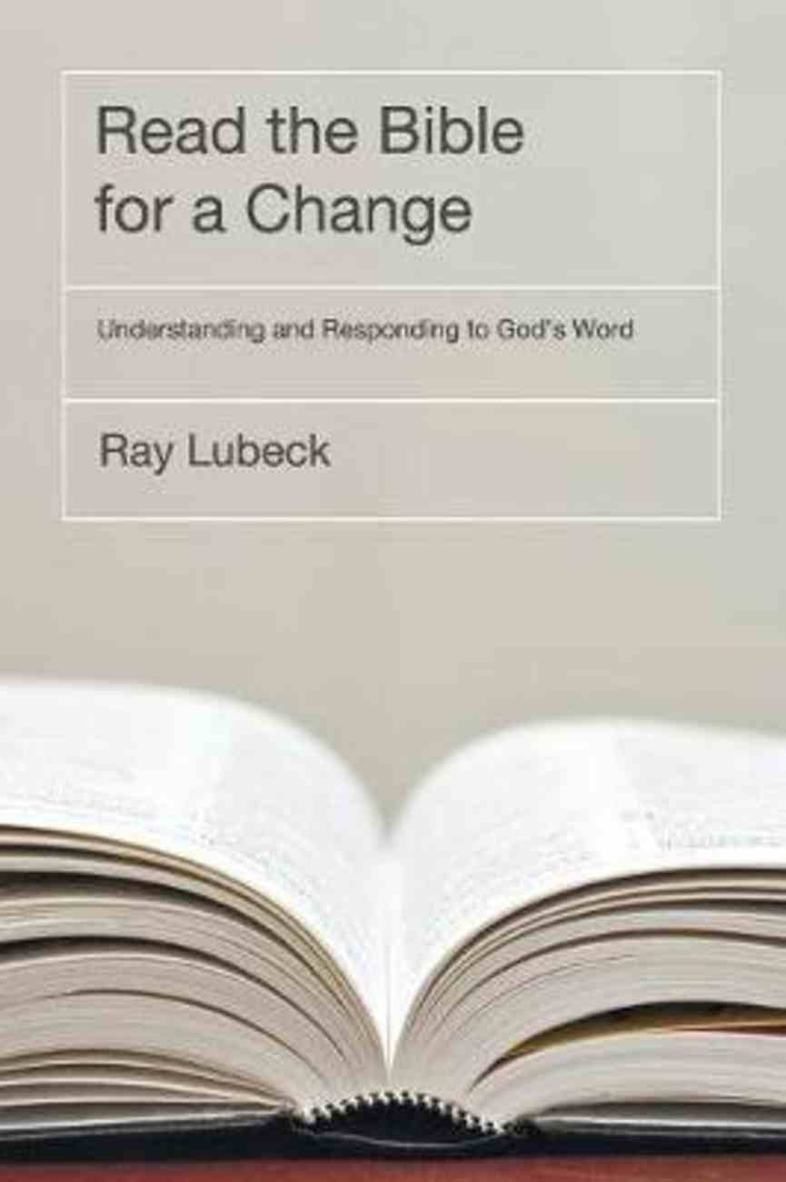 Read the Bible For a Change: Understanding and Responding to God's Word Paperback