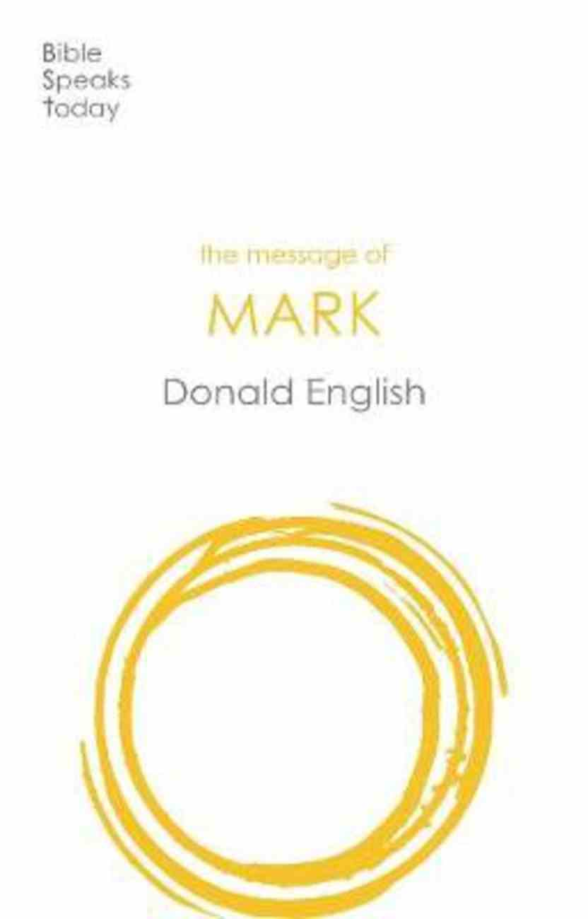 The Message of Mark (Bible Speaks Today Series) Paperback