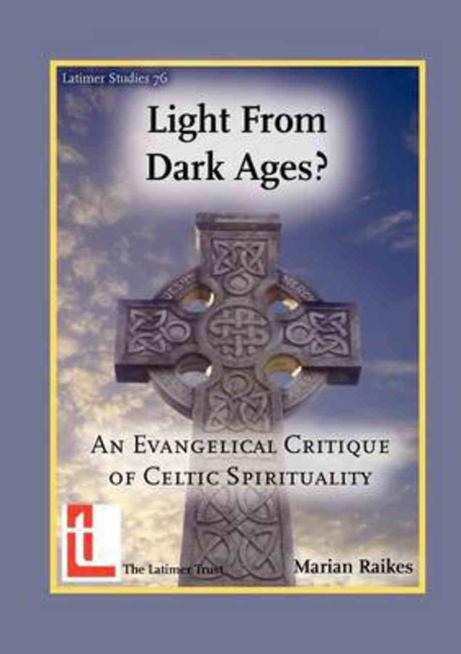Light From Dark Ages?: An Evangelical Critique of Celtic Spirituality Paperback