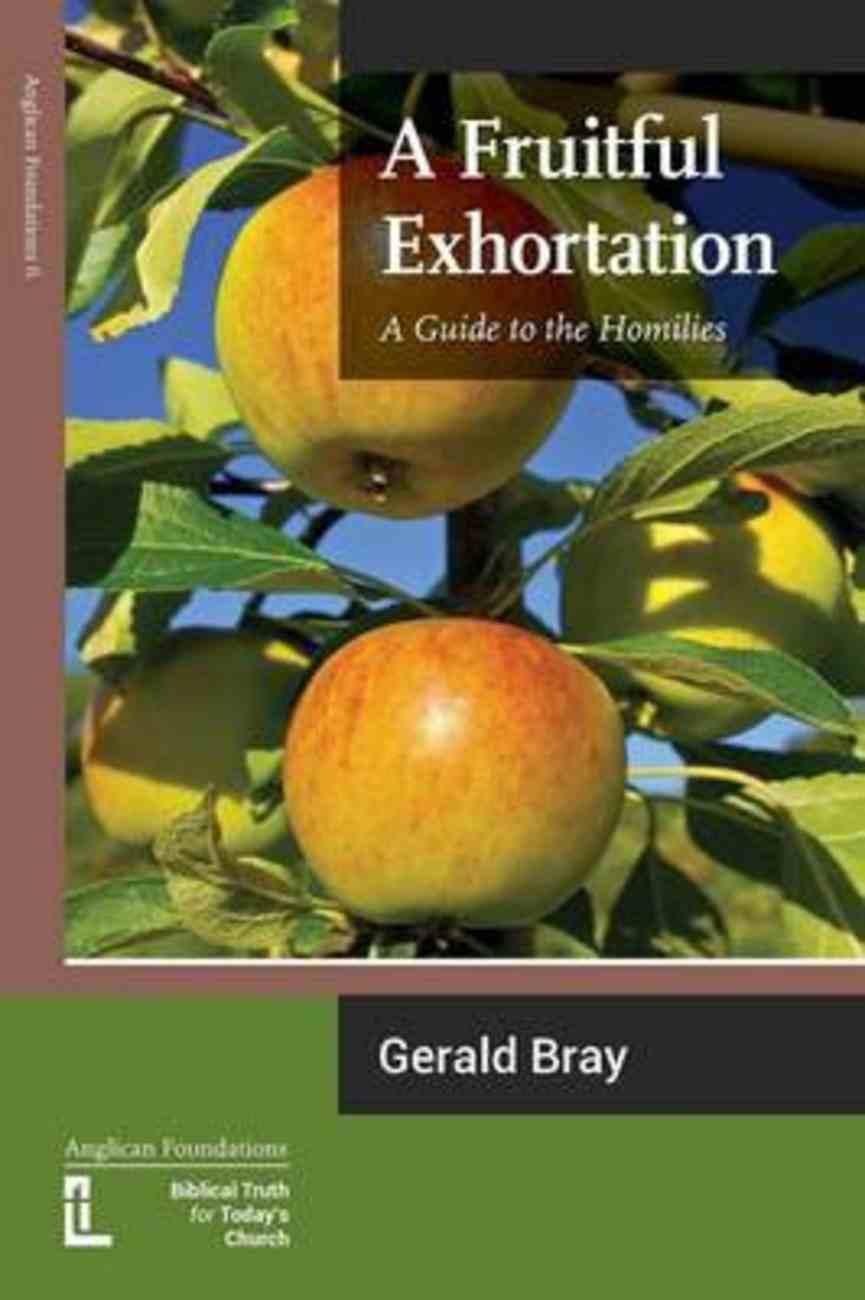 A Fruitful Exhortation: A Guide to the Homilies Paperback