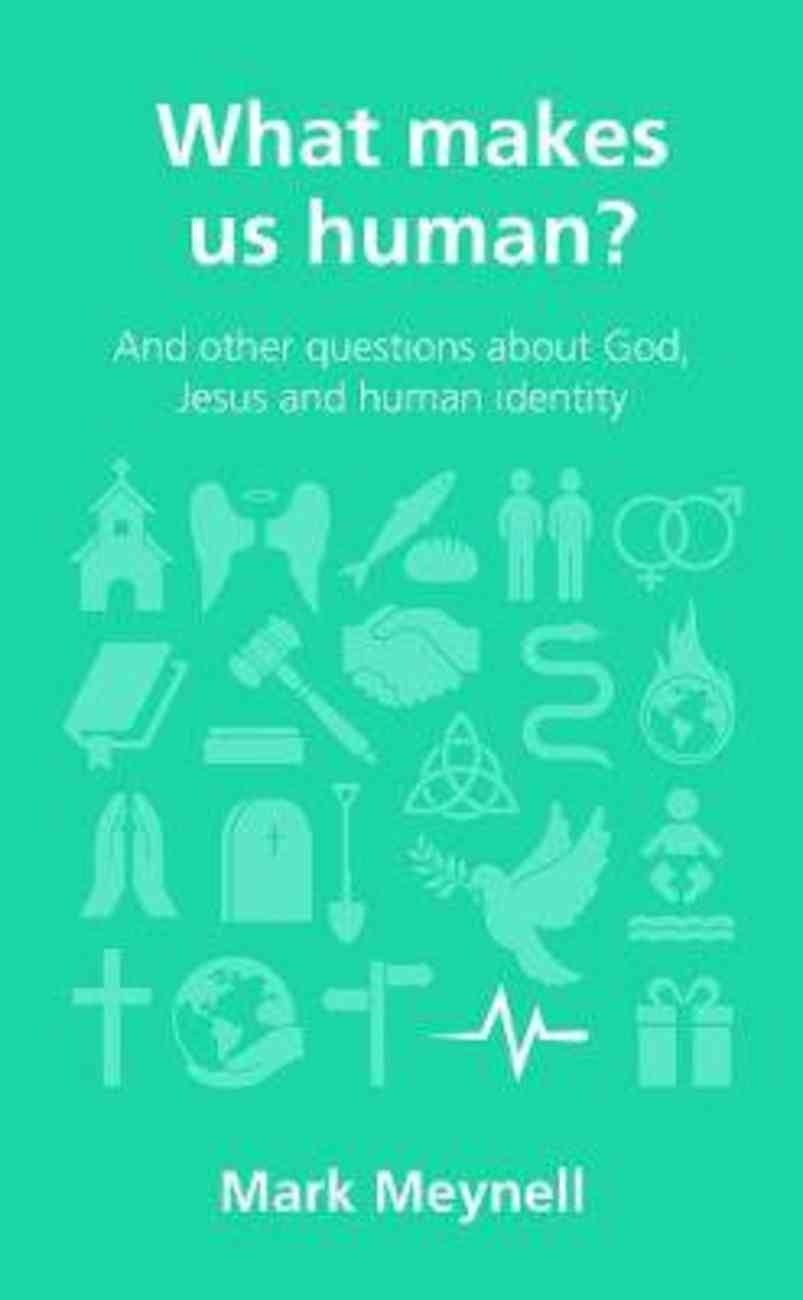 What Makes Us Human? (Questions Christian Ask Series) Paperback