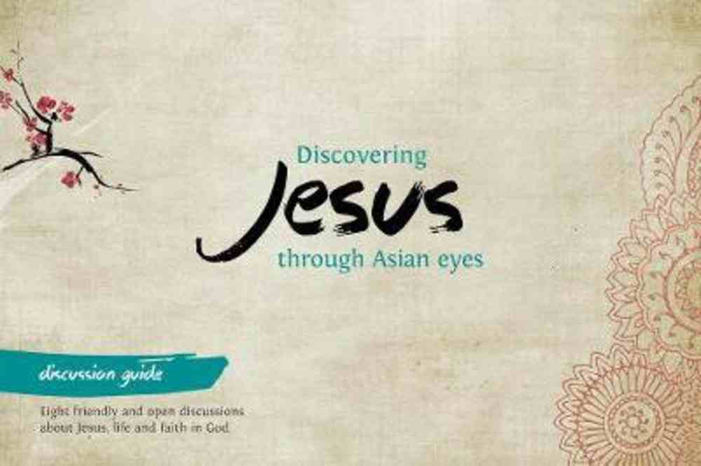 Discovering Jesus Through Asian Eyes (Discussion Guide) Paperback