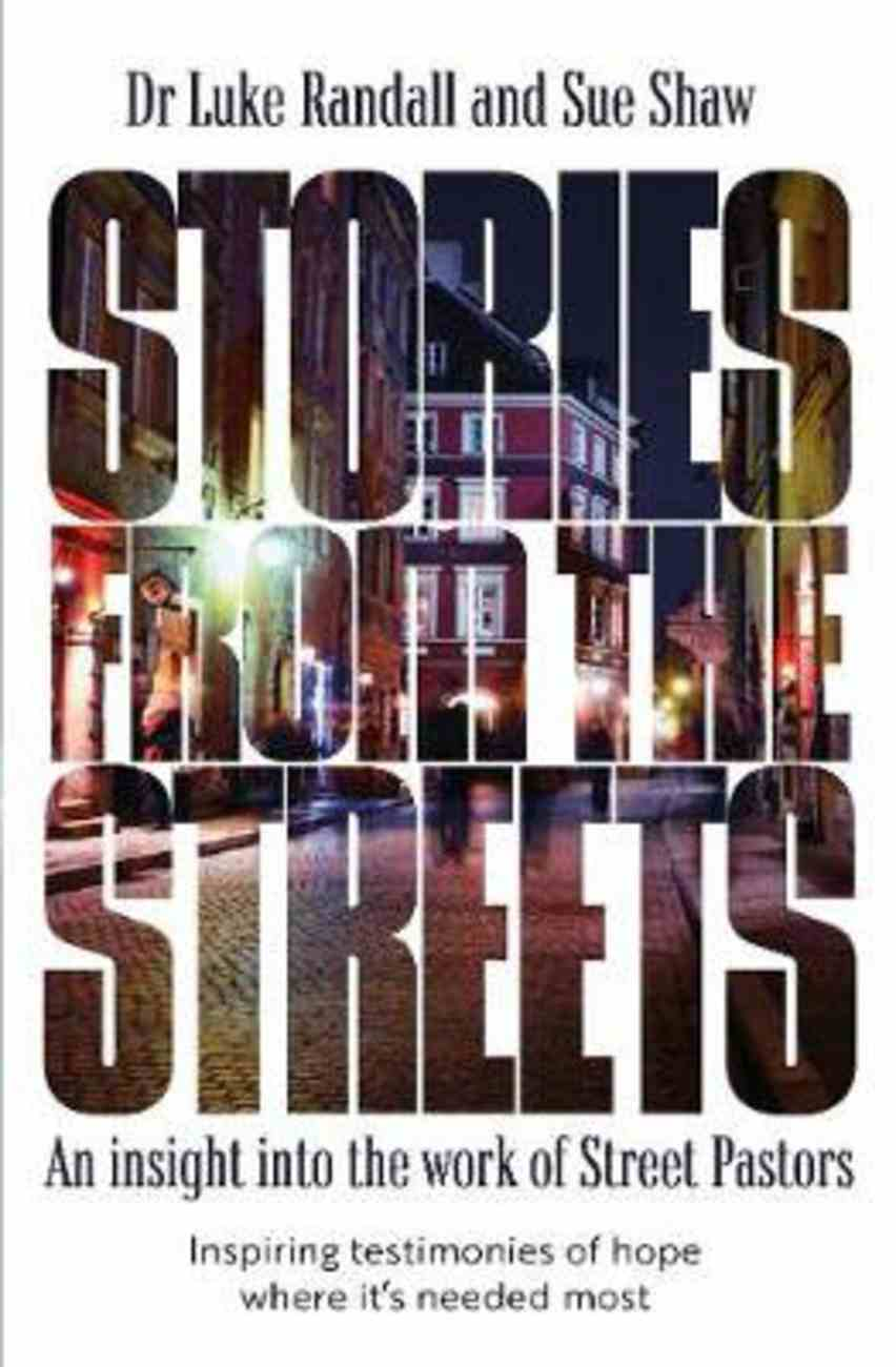 Stories From the Streets: An Insight Into the Work of Street Pastors Paperback