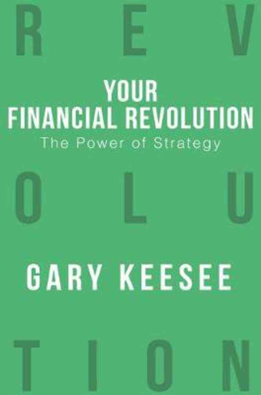 The Power of Strategy (#03 in Your Financial Revolution Series) Paperback