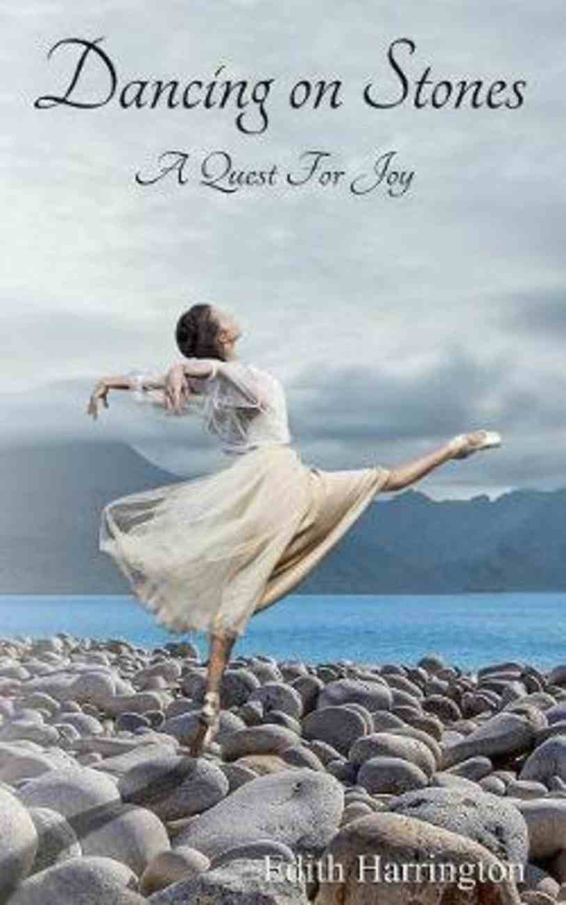 Dancing on Stones: A Quest For Joy Paperback