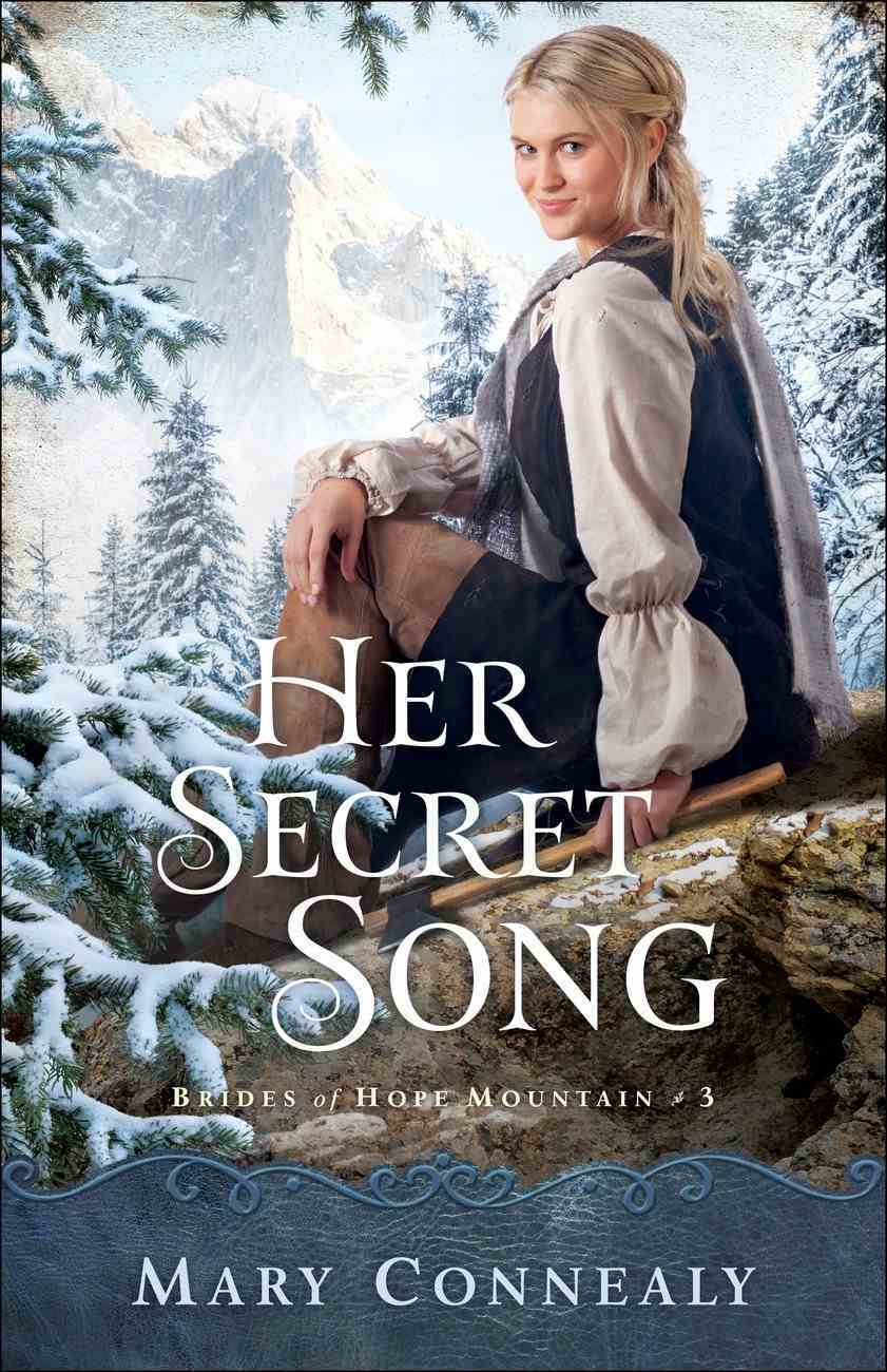 Her Secret Song (#03 in Brides Of Hope Mountain Series) Paperback