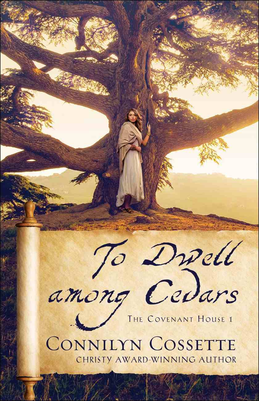To Dwell Among Cedars (#01 in The Covenant House Series) Paperback
