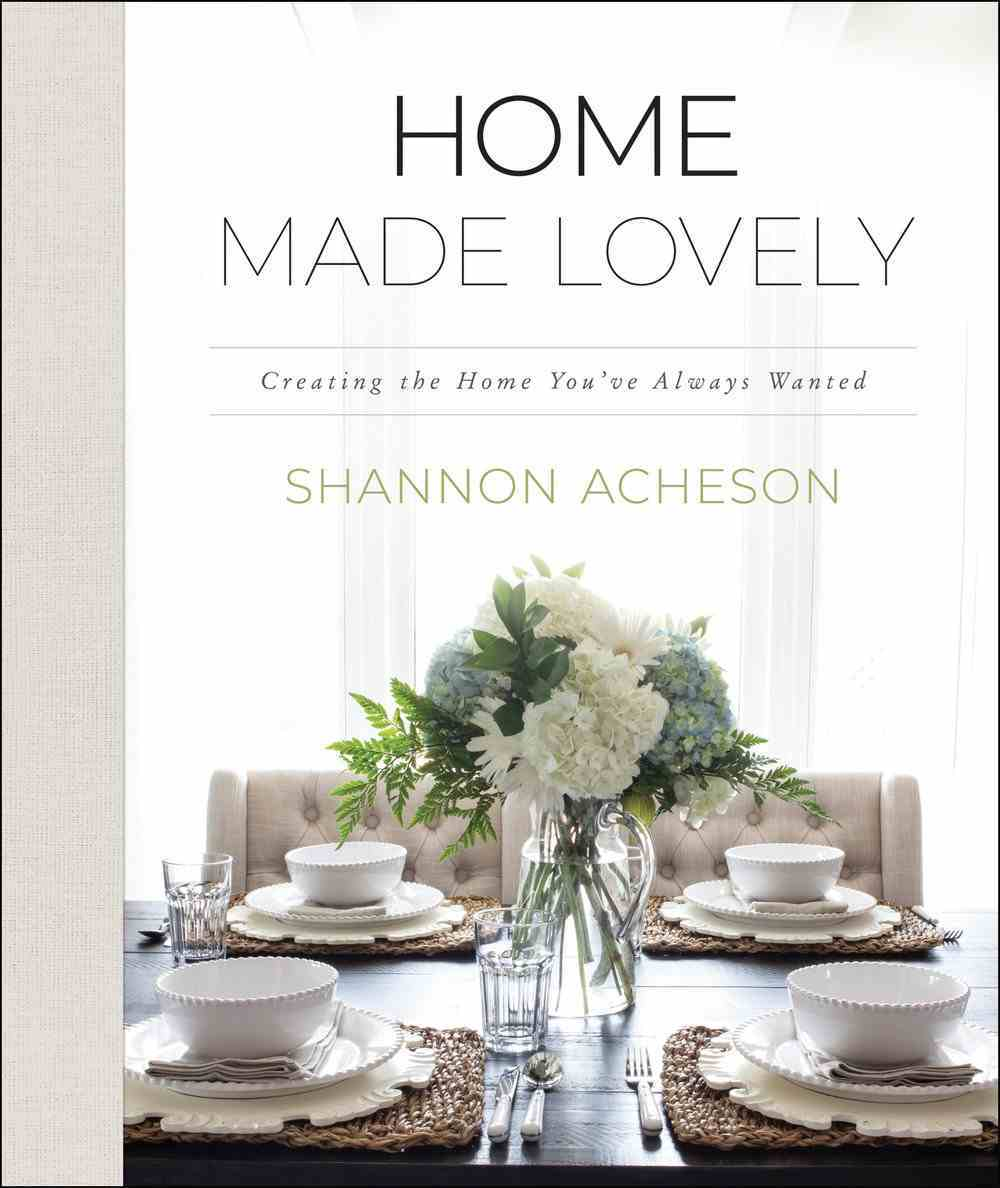 Home Made Lovely: Creating the Home You've Always Wanted Hardback