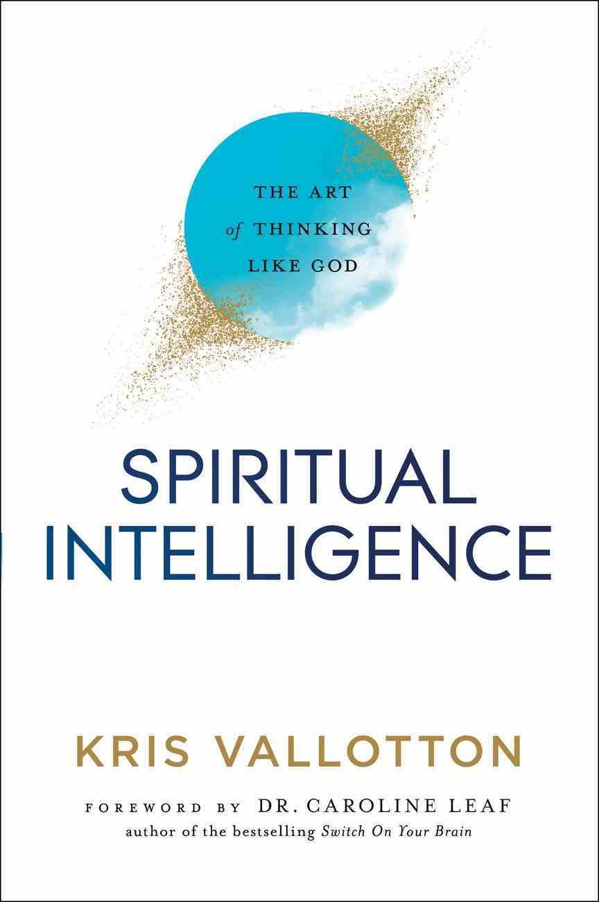 Spiritual Intelligence: The Art of Thinking Like God Hardback