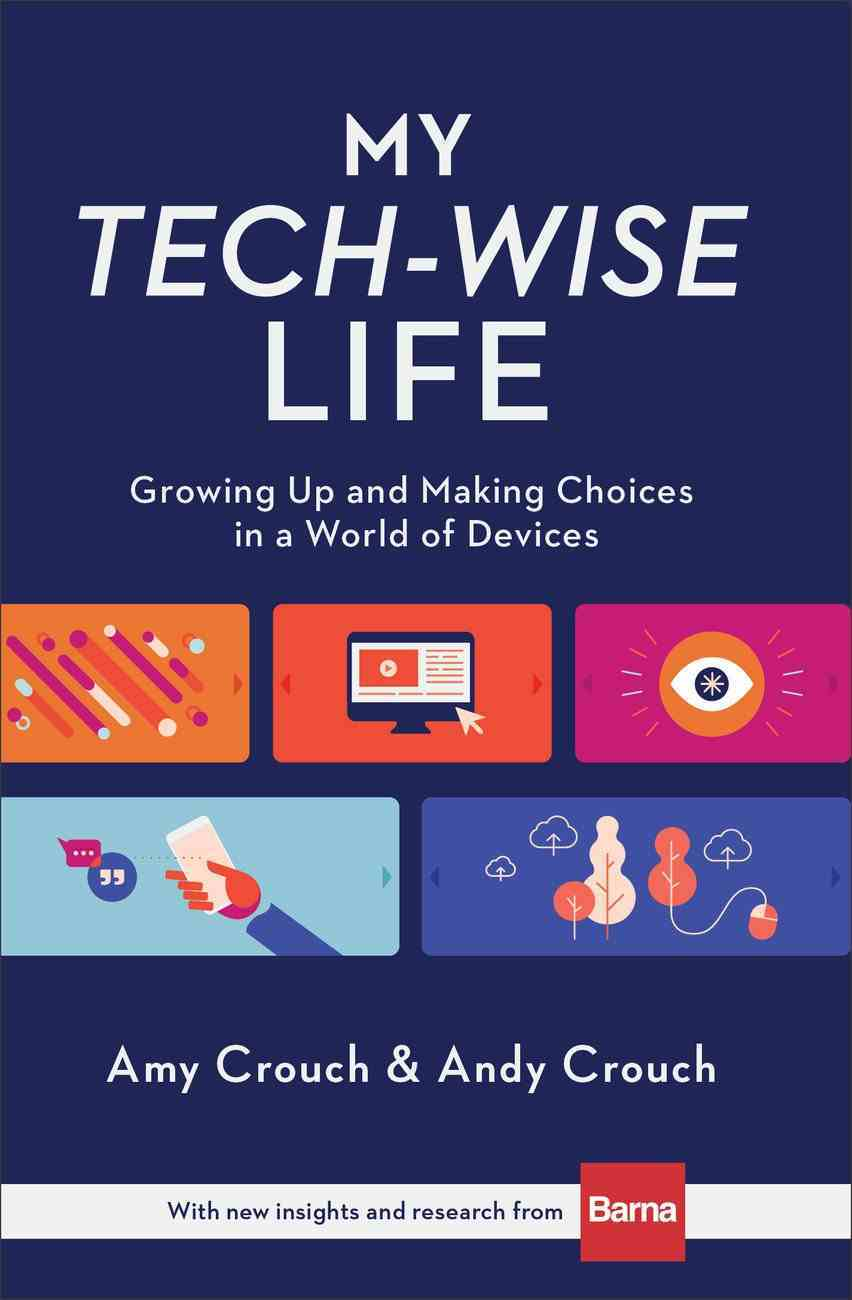 My Tech-Wise Life: Growing Up and Making Choices in a World of Devices Hardback