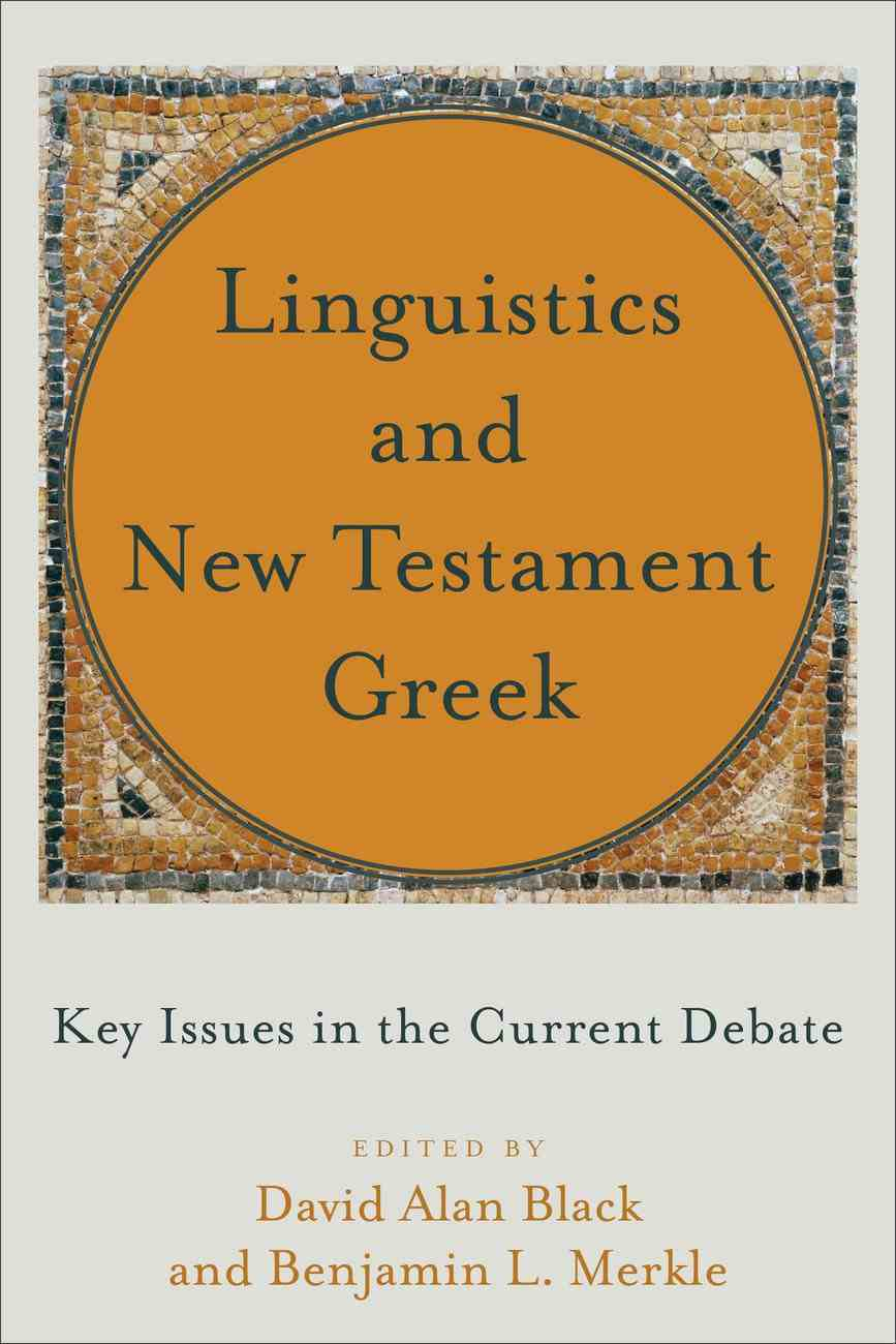 Linguistics and New Testament Greek: Key Issues in the Current Debate Paperback