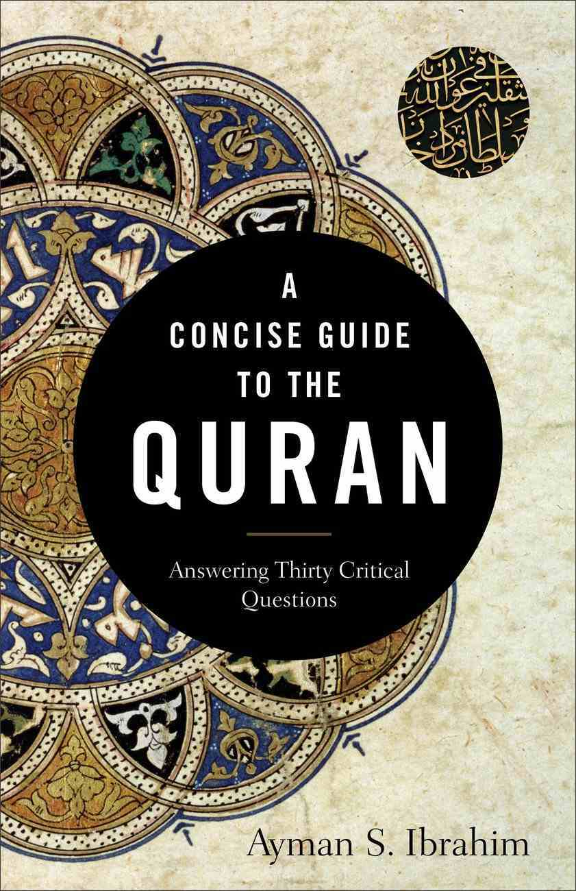 A Concise Guide to the Quran: Answering Thirty Critical Questions Paperback