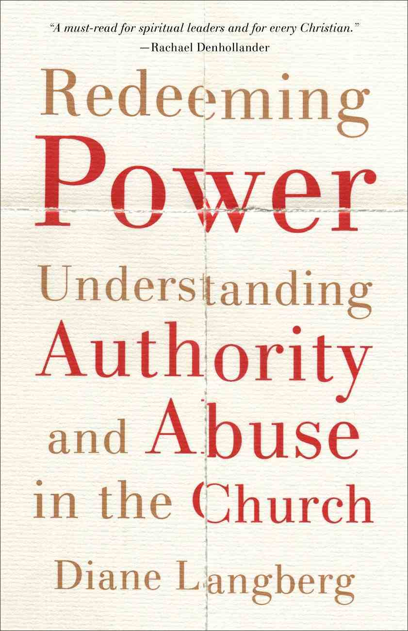 Redeeming Power: Understanding Authority and Abuse in the Church Paperback