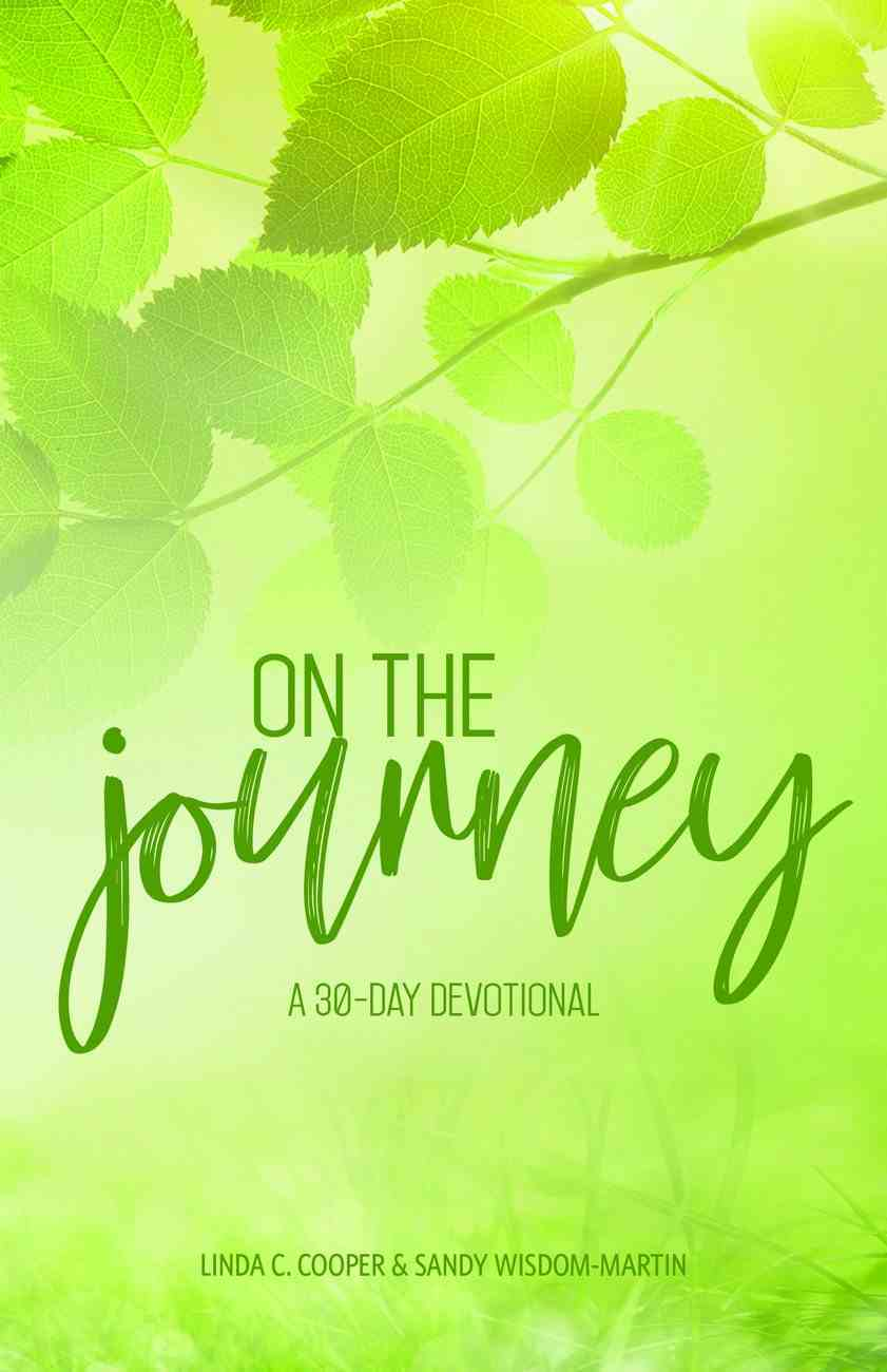On the Journey: A 30-Day Devotional Paperback