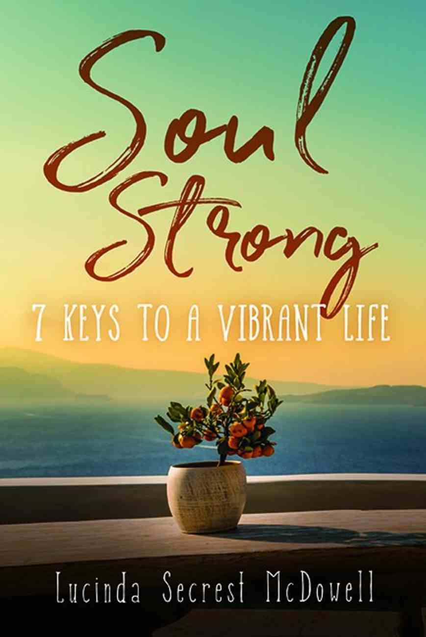 Soul Strong: 7 Keys to a Vibrant Life Paperback
