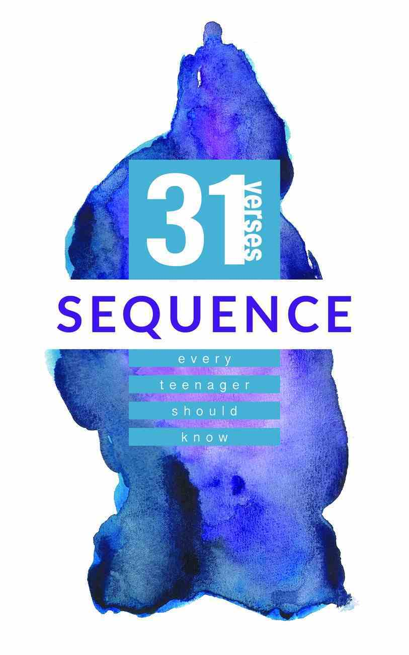 Sequence (31 Verses Every Teenager Should Know Series) Paperback