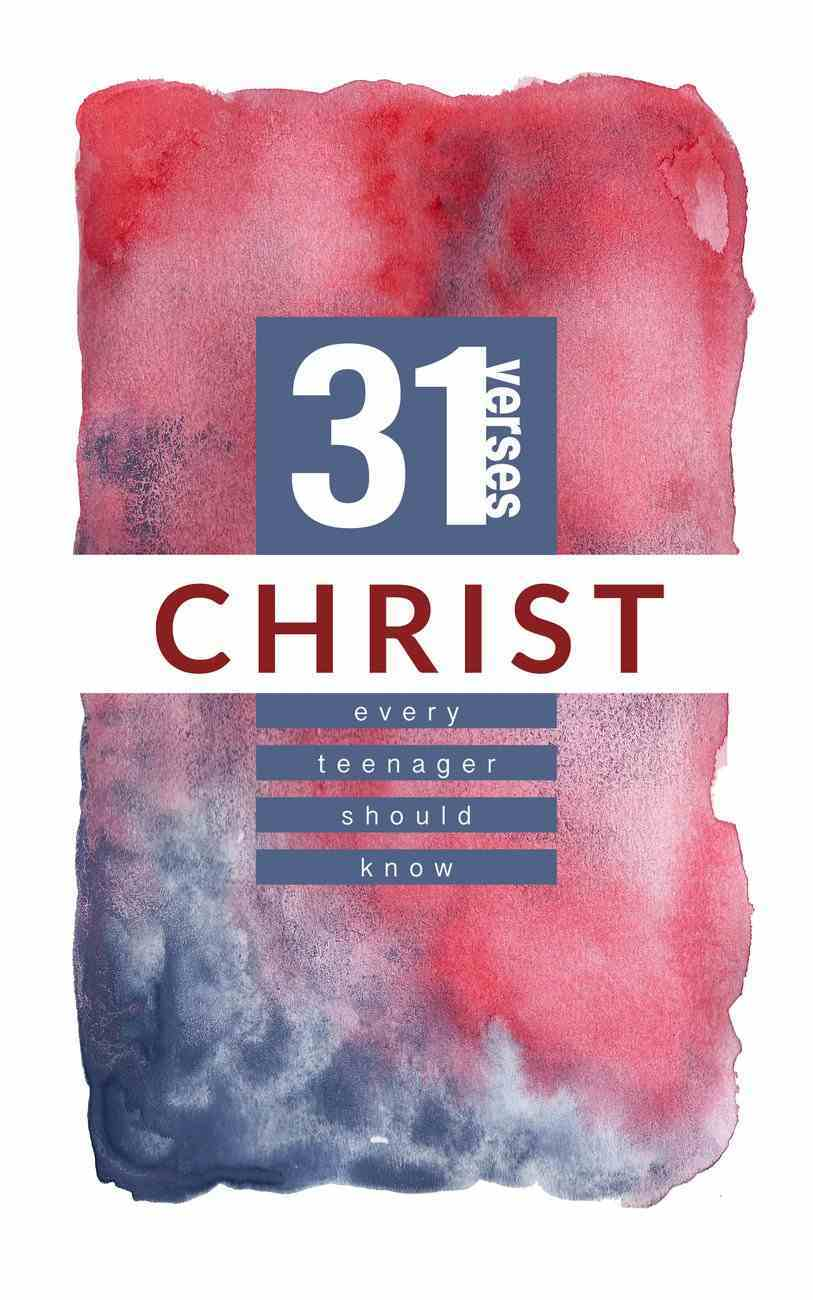 Christ (31 Verses Every Teenager Should Know Series) Paperback