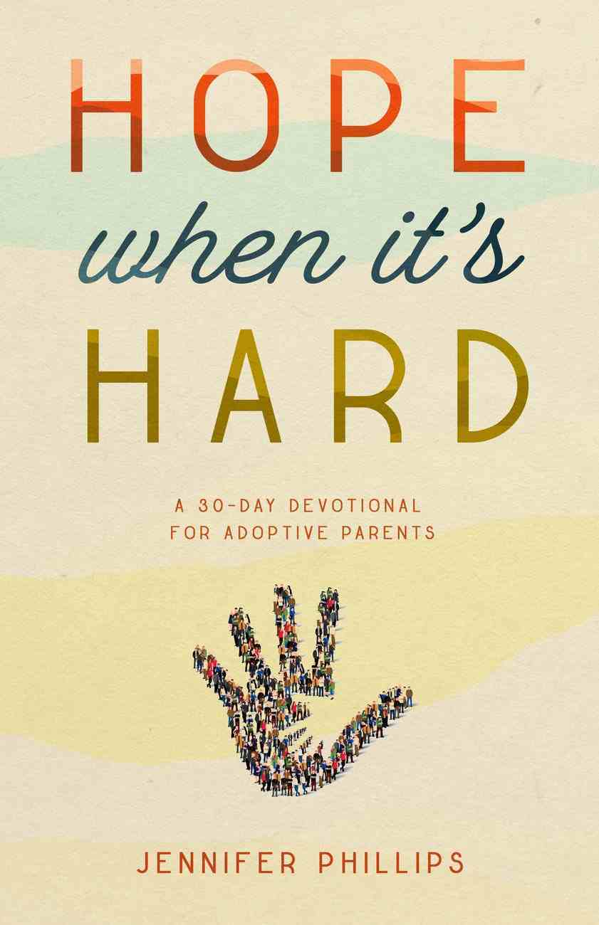 Hope When It's Hard: A 30-Day Devotional For Adoptive Parents Paperback