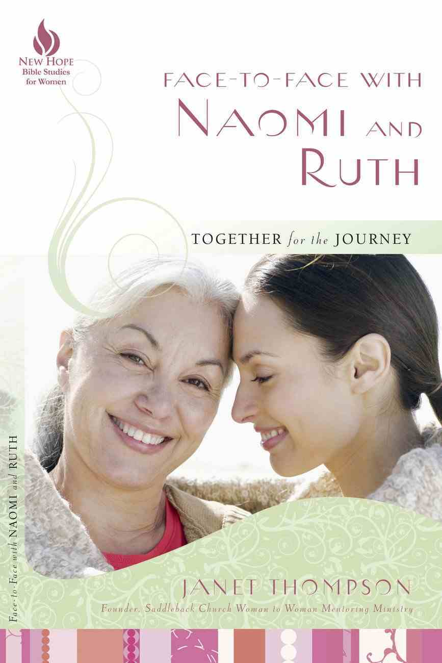 Face to Face With Naomi and Ruth (New Hope Bible Studies For Women Series) Paperback