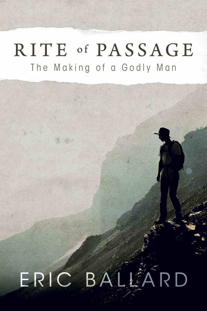 Rite of Passage: The Making of a Godly Man Paperback