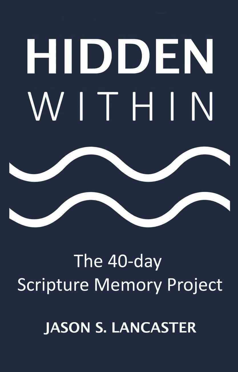 Hidden Within: The 40-Day Scripture Memory Project Paperback