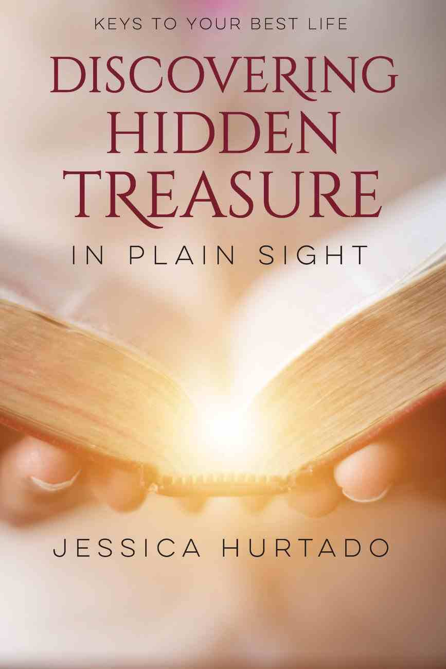 Discovering Hidden Treasure in Plain Sight: New Understandings From Beloved Passages Paperback