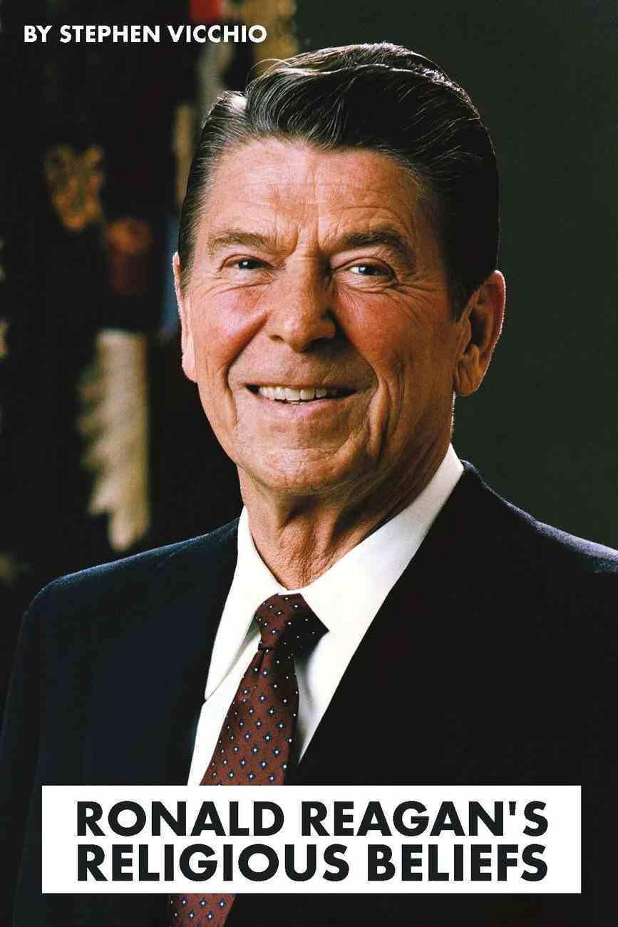Ronald Reagan's Religious Beliefs Paperback