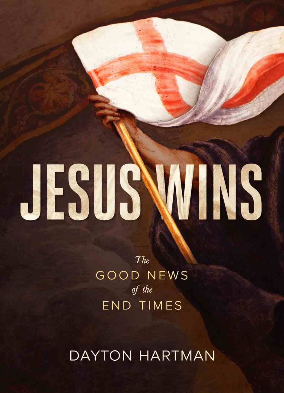 Jesus Wins: The Good News of the End Times Paperback
