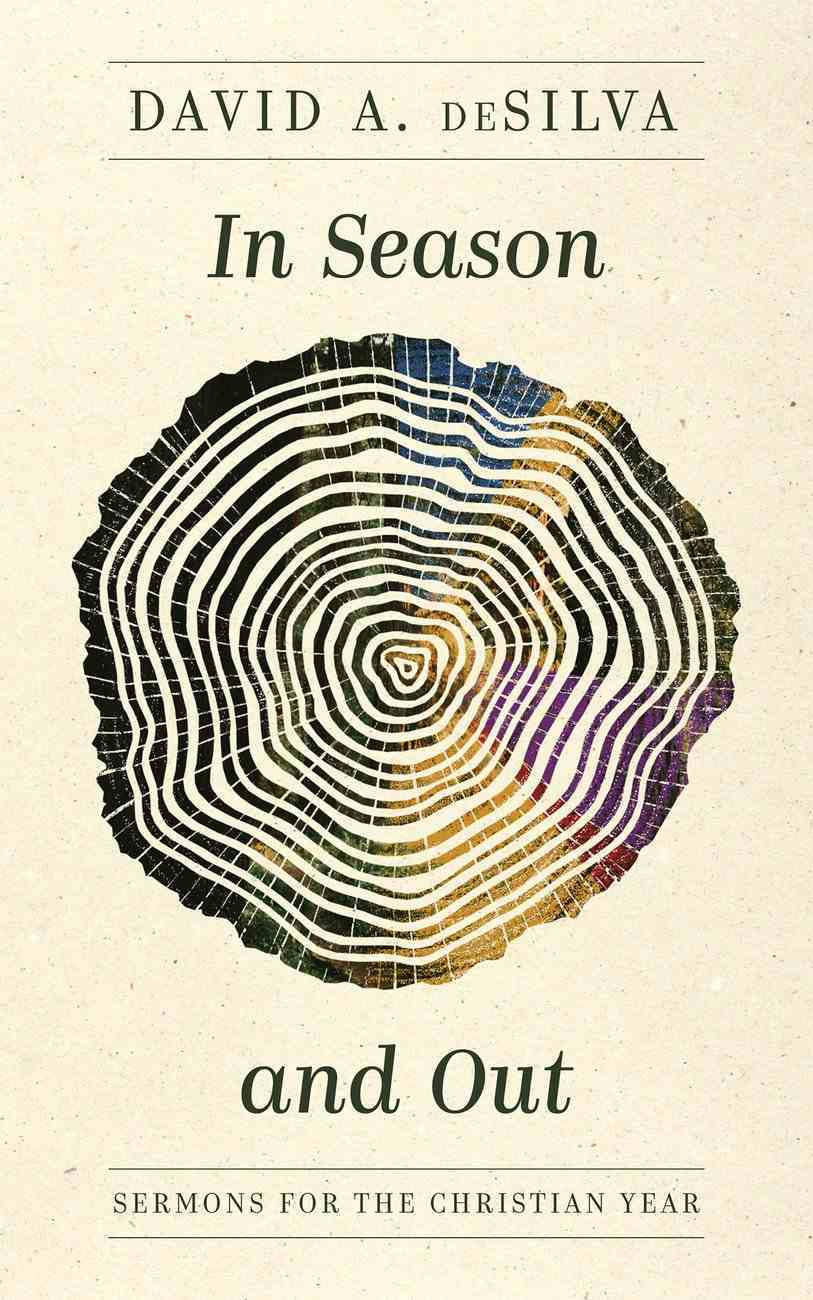In Season and Out: Sermons For the Christian Year Paperback