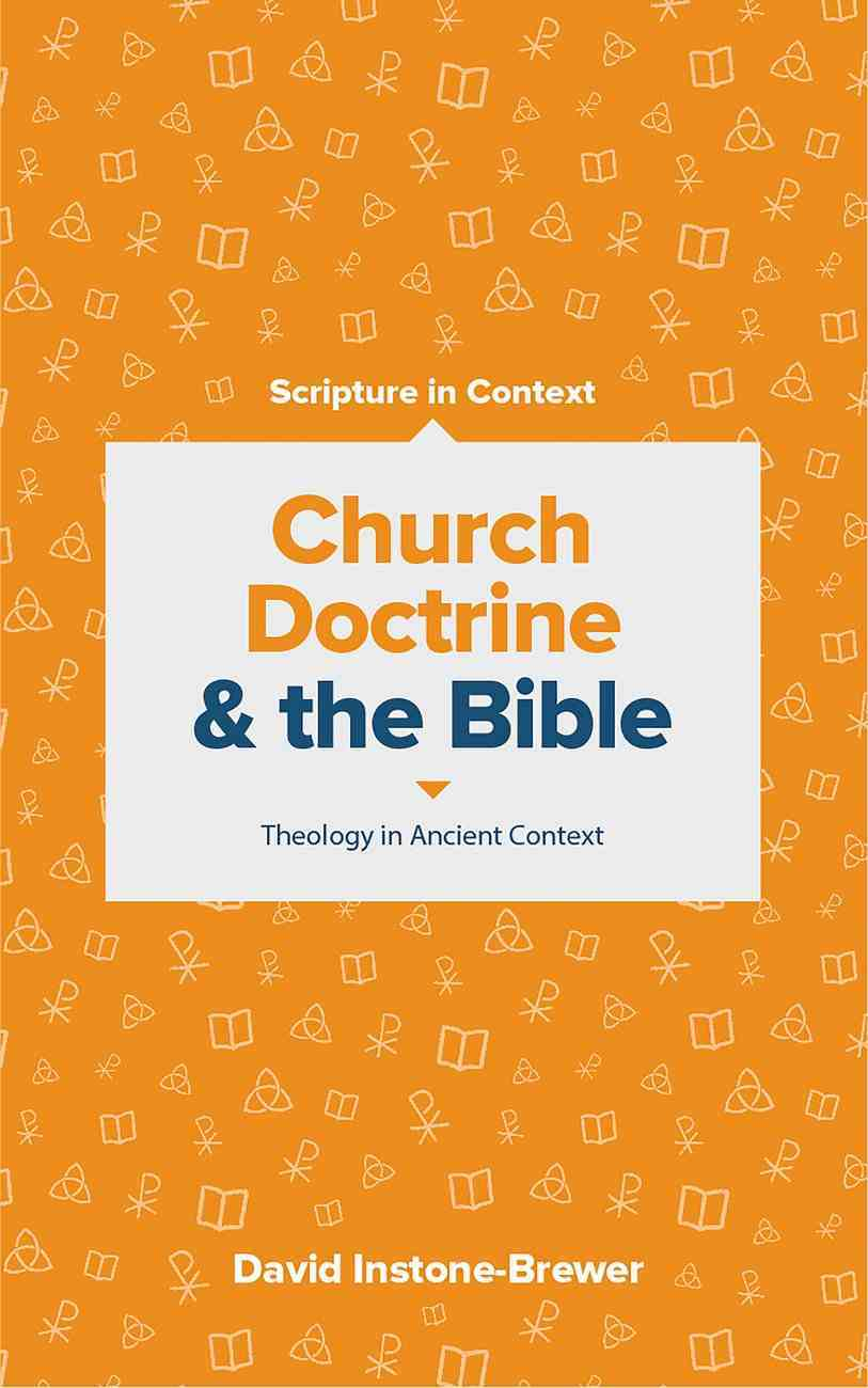 Church Doctrine and the Bible: Theology in Ancient Context Paperback