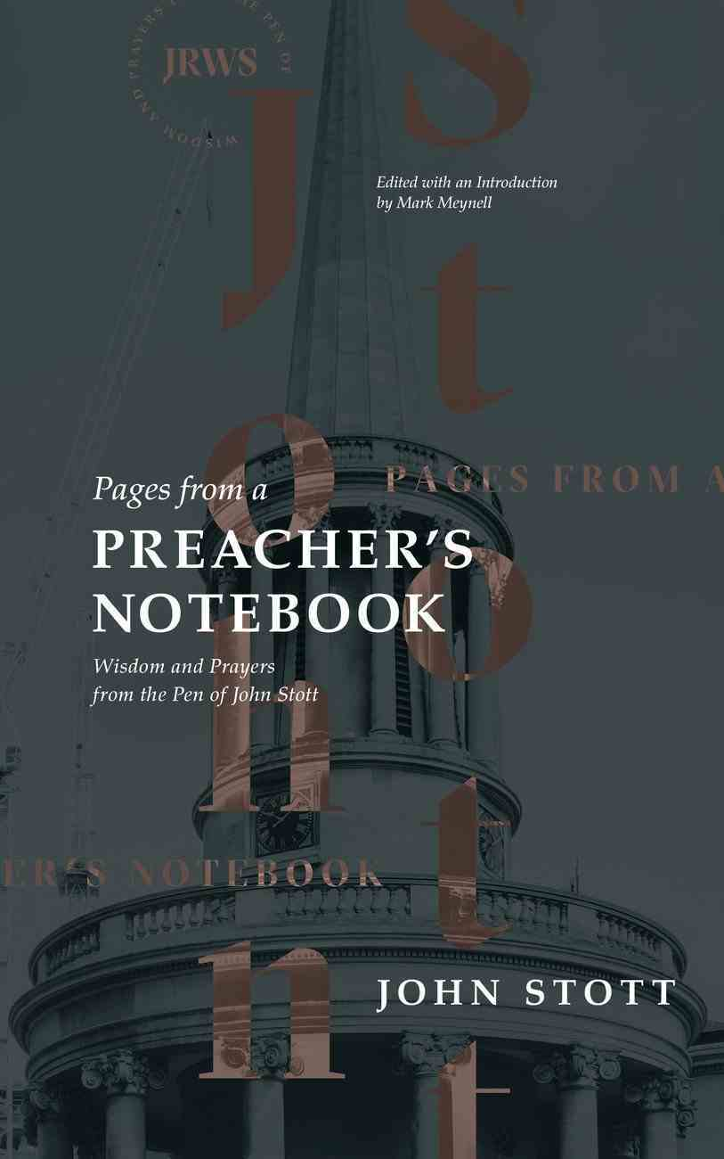 Pages From a Preacher's Notebook: Wisdom and Prayers From the Pen of John Stott Hardback
