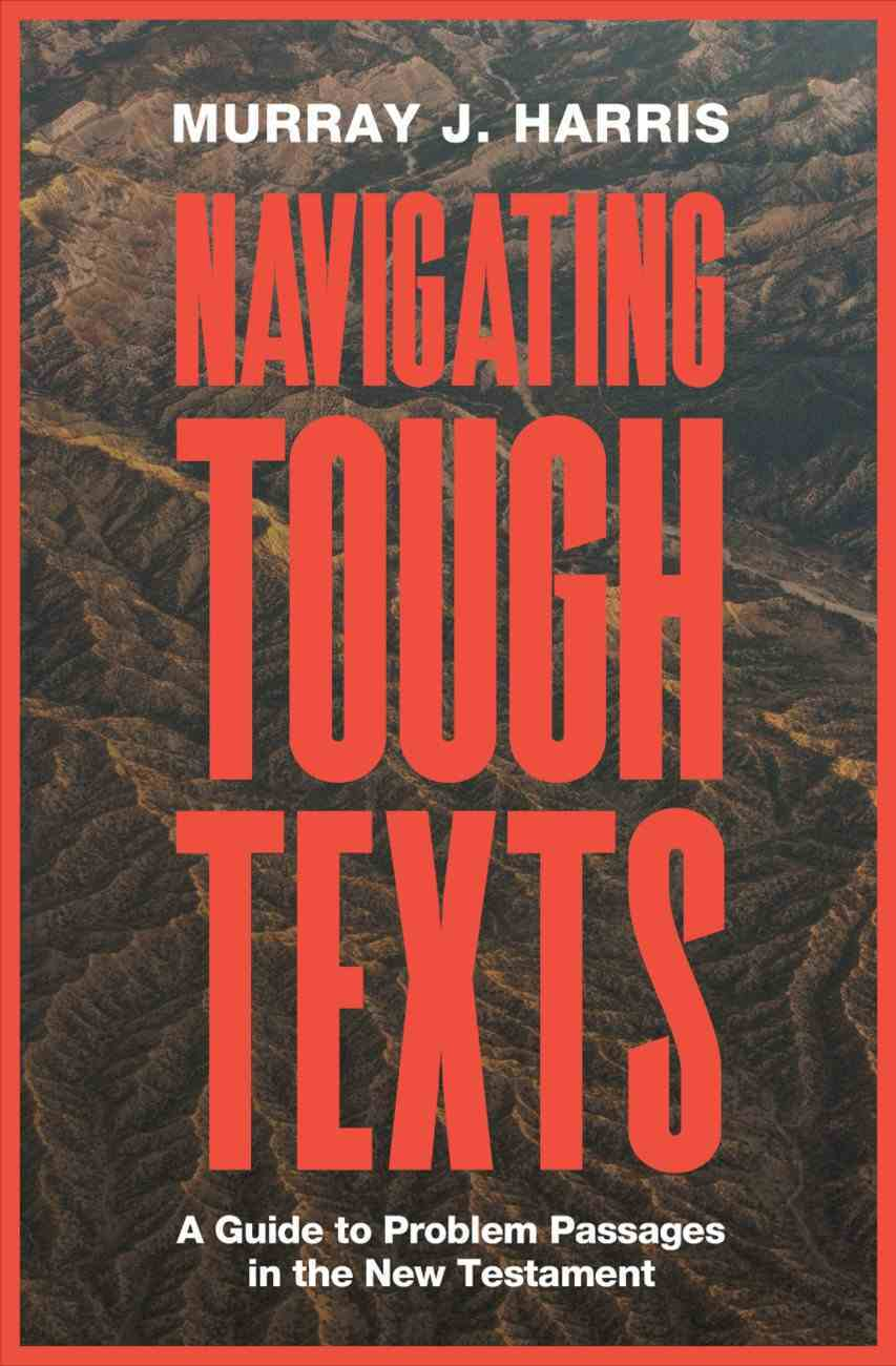 Navigating Tough Texts: A Guide to Problem Passages in the New Testament Paperback