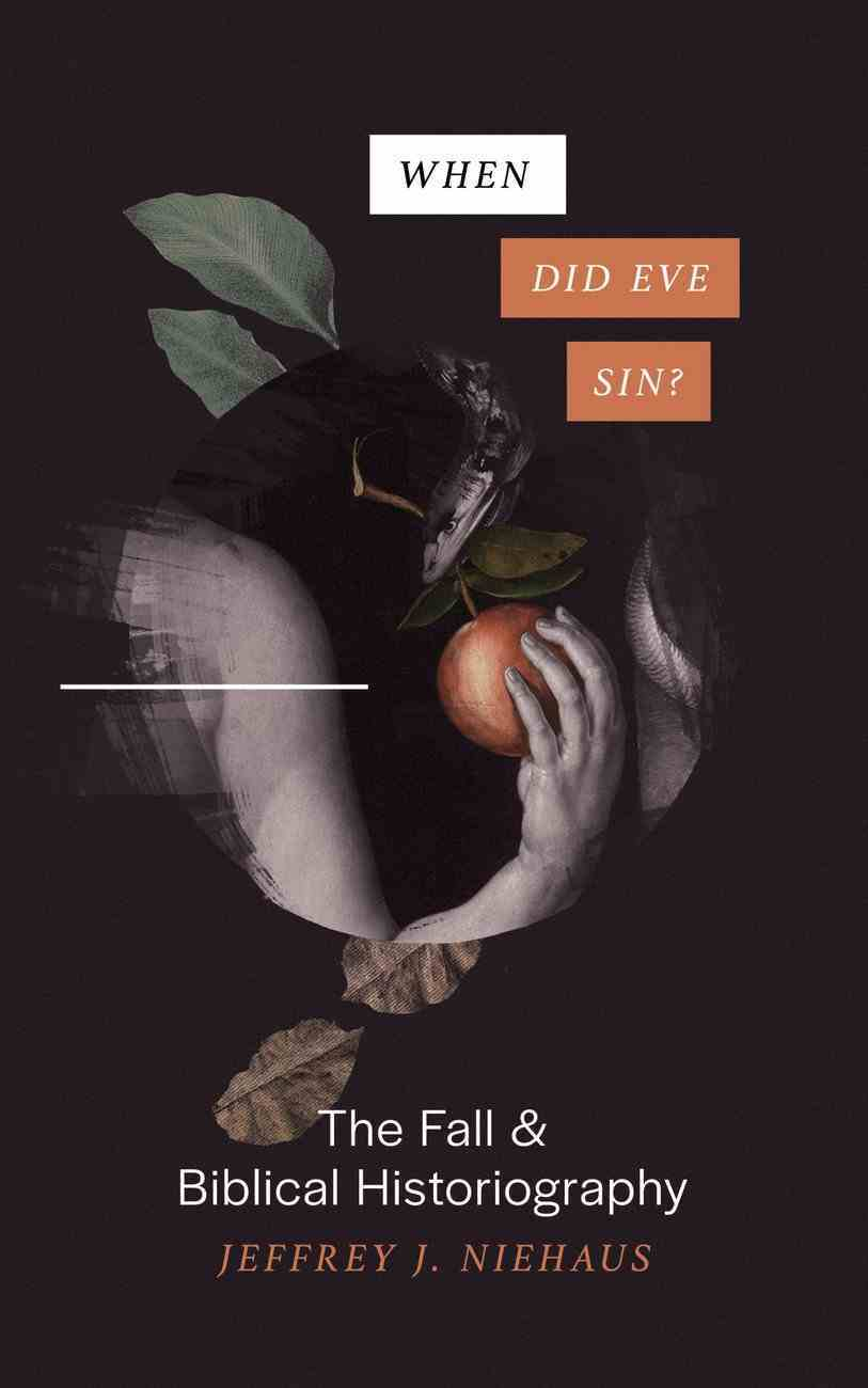 When Did Eve Sin?: The Fall and Biblical Historiography Paperback
