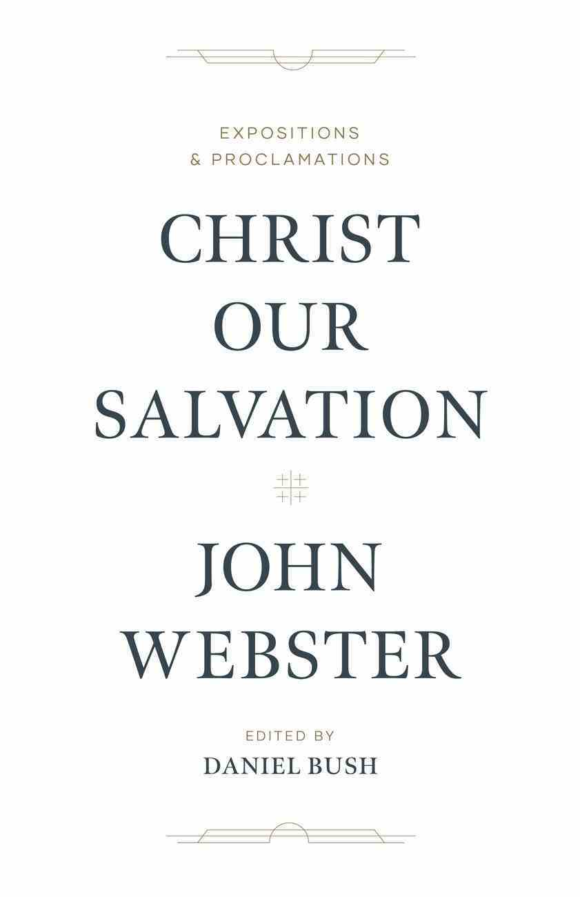 Christ Our Salvation: Expositions and Proclamations Hardback