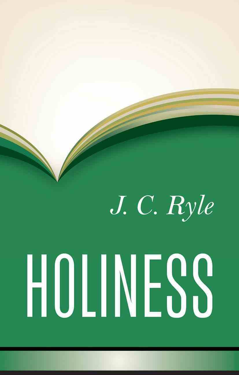 Holiness: Its Nature, Hindrances, Difficulties and Roots Hardback
