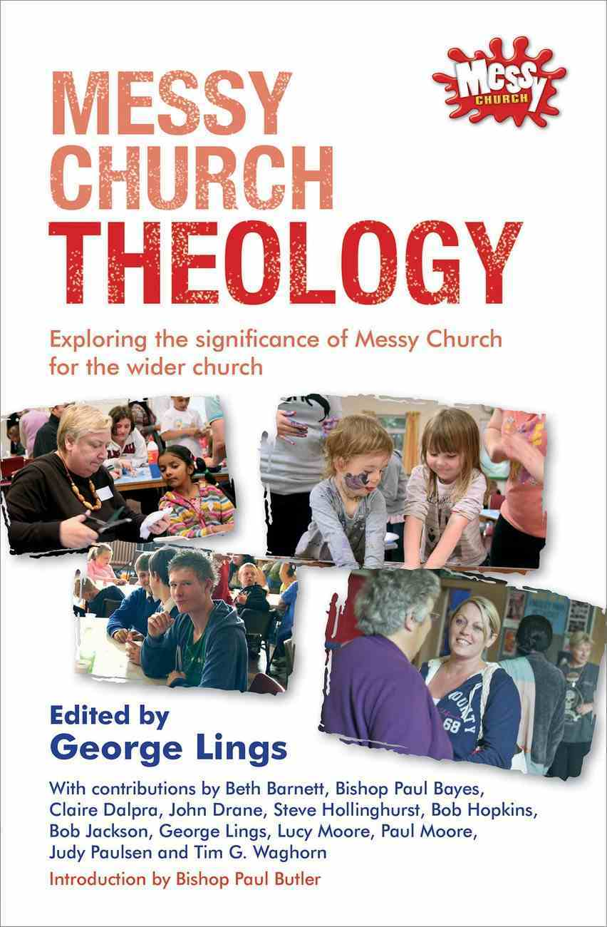 Messy Church Theology (Messy Church Series) Paperback