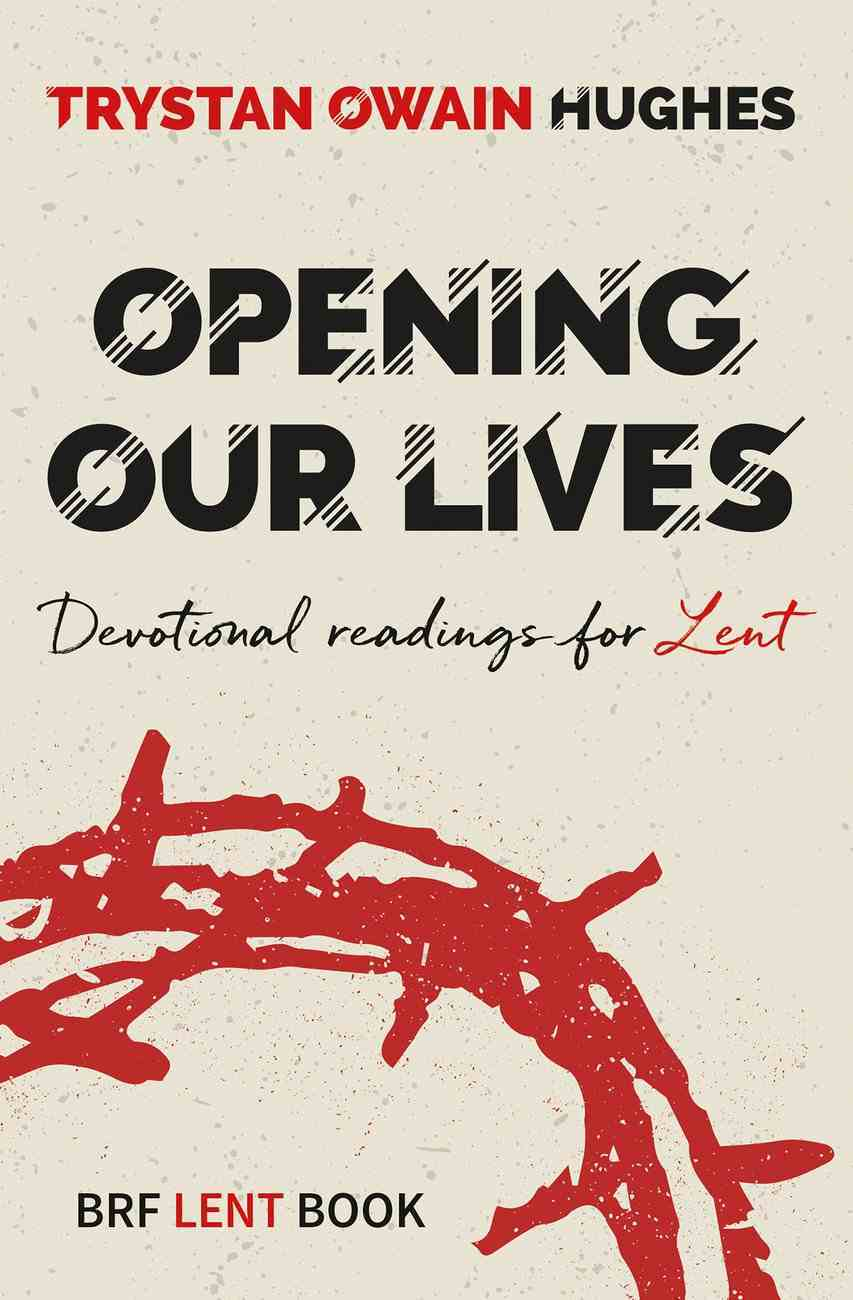 Opening Our Lives: Devotional Readings For Lent Paperback