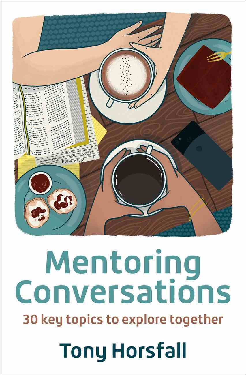 Mentoring Conversations: 30 Key Topics to Explore Together Paperback