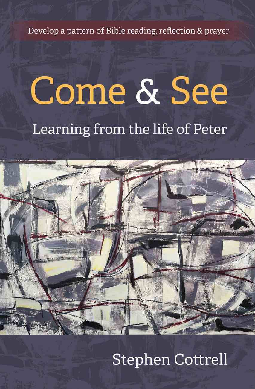 Come and See: Learning From the Life of Peter Paperback