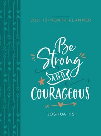 Product: 2021 12-month Planner: Be Strong And Courageous (Faux Ziparound) Image