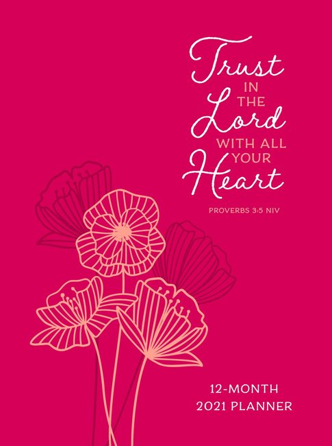 Product: 2021 12-month Planner: Trust In The Lord (Faux Ziparound) Image